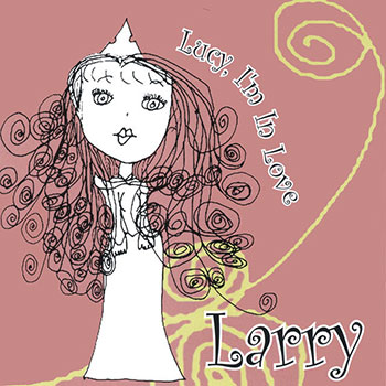 Larry Lucy I'm In Love