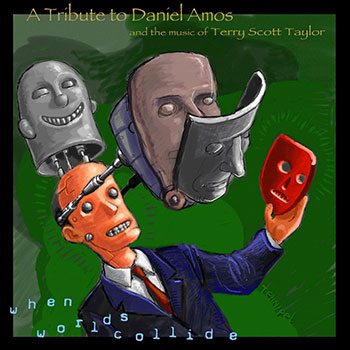 Daniel Amos Tribute ~ When Worlds Collide