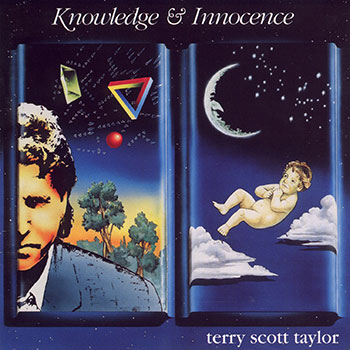 Terry Scott Taylor ~ Knowledge & Innocence